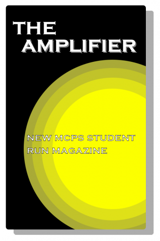 This year, MCPS students have the opportunity to writing for The Amplifier, an MCPS-wide student-run magazine.
